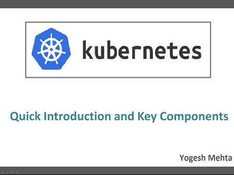 What is  Kubernetes ? and what are its key components ?