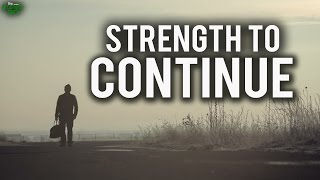 You Have the Strength To Continue