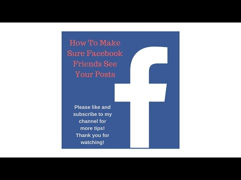 How To Make Sure Facebook Friends See Your Posts