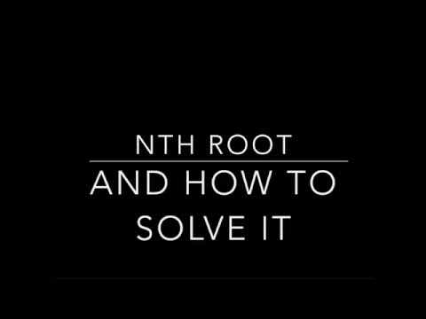 Nth Root Of A Number And How To Solve It