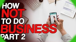 Fact Fiend Focus How Not To Do Business Part 2