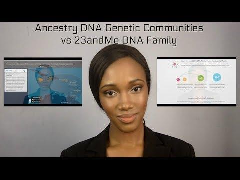 Ancestrydna vs 23andMe: Update! Genetic Communities vs DNA Family Comparison