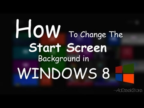 How To Change The Start Screen Background In Windows 8 [ FREE ]