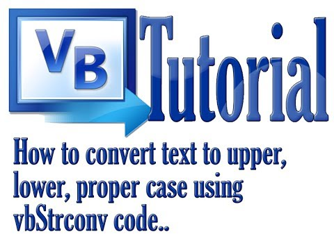 How to convert text into Upper, Lower and Proper case Using strConv