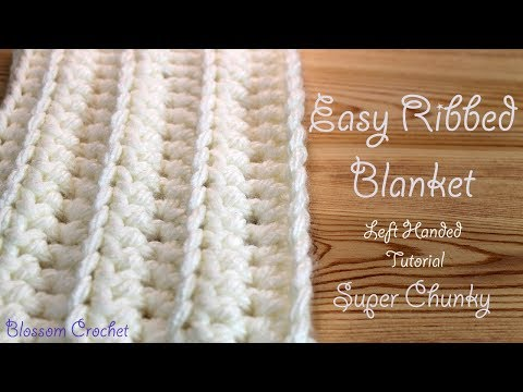 Left Handed Crochet: Easiest & Fastest Blanket - Ribbed / Ridged