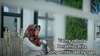 Vanny Vabiola - Berakhir Cerita