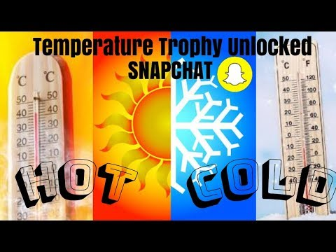 How To Unlock Temperature Trophies For Snapchat