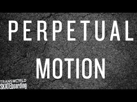 Perpetual Motion - TransWorld SKATEboarding - Official Trailer