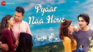 Pyaar Naa Hove - Official Music Video | Raajeev Walia | Yasser Desai & Paayal Shah | Liyakat Ajmeri