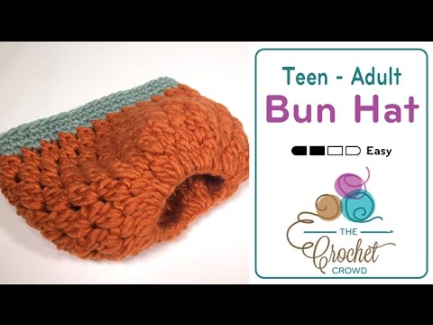 How to Crochet A Messy Bun Hat: Teen - Adult