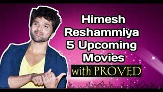 Himesh Reshammiya Upcoming 5 Movies & Songs   with PROVED   2020.