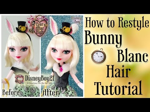 How to Restyle Bunny Blanc Doll Hair Tutorial | Ever After High - BOIL WASH