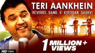 Teri Aankhein by Reverbs Band Feat. Kirtidan Gadhvi | 2016 Latest Full Official Video | Red Ribbon