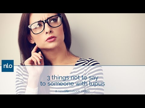 3 Things Not To Say To Someone WIth Lupus