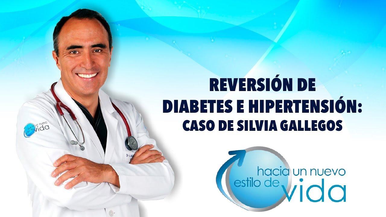 REVERSIÓN DE DIABETES E HIPERTENSIÓN: CASO DE SILVIA GALLEGOS.