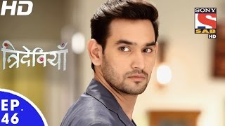 Trideviyaan - त्रिदेवियाँ - Episode 46 - 17th January, 2017