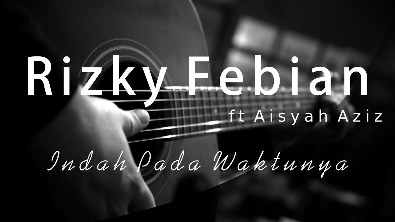 Download Rizky Febian ft Aisyah Aziz - Indah Pada Waktunya ( Acoustic karaoke / Cover / Instrumental ) MP3 Gratis