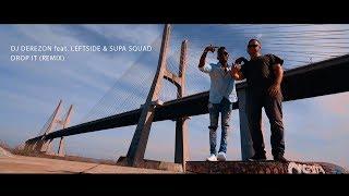 Dj Derezon Ft Leftside  Supa Squad  Drop It Remix Official  Video