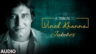 A TRIBUTE TO VINOD KHANNA | AUDIO JUKEBOX  | BOLLYWOOD CLASSICS