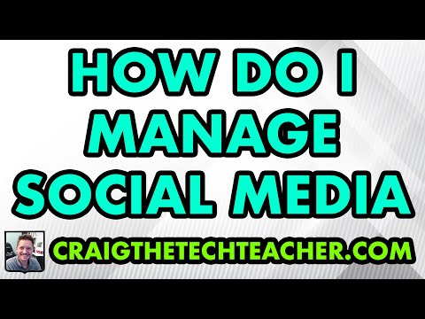 How Do You Manage All Of Your Social Networks?
