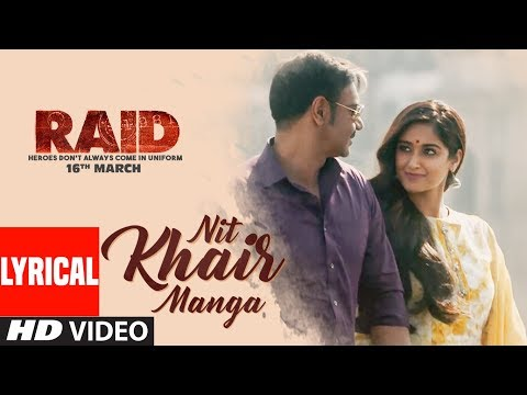 Nit Khair Manga Song (Lyrical)   RAID   Ajay Devgn   Ileana D'Cruz   Rahat Fateh Ali Khan
