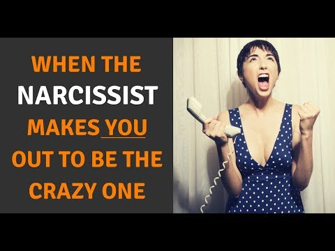 When The Narcissist Makes You Out To Be The Crazy One