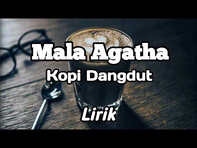 Mala Agatha - Kopi Dangdut   Lirik