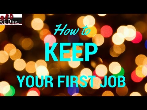 Entry Level Jobs How to Keep Your First Job