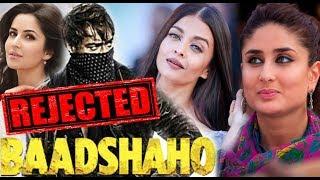 REJECT किया Ajay Devgn के Baadshaho को Aishwarya, Kareena, Katrina ने