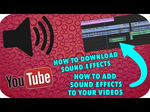 HOW TO ADD SOUND EFFECTS TO YOUTUBE VIDEOS + HOW TO DOWNLOAD SOUND EFFECTS!!
