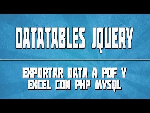 DATATABLES JQUERY 08: Reporte exportar data a PDF, Excel y CSV [01]