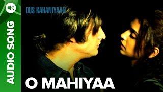 O Mahiyaa (Full Audio Song) | Dus Kahaniyaan | Jimmy Shergill & Masumeh Makhija