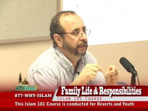 Islam 101 - Family Life & Responsibilities - Part 1/5