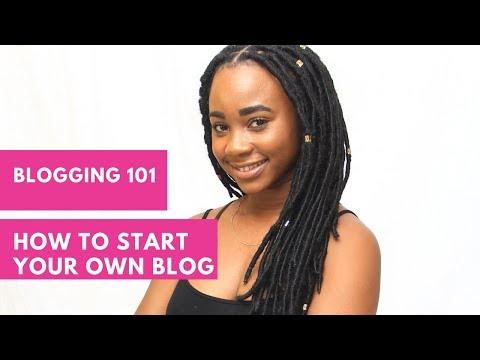 Blogging 101: How To Start Your Own Blog