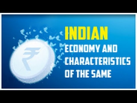 Indian Economy and Characteristics of the Same