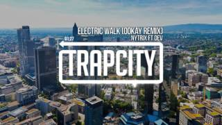 Nytrix ft. DEV - Electric Walk (Ookay Remix)
