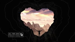 All For Love (Zoopreme Remix) - Tungevaag & Raaban