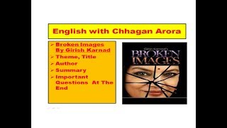 Summary of Broken Images By Girish Karnad discussed in Hindi