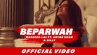 Beparwah (Full Video)   Naseebo Lal   Aryan Khan   Billy   Latest Punjabi Songs 2017