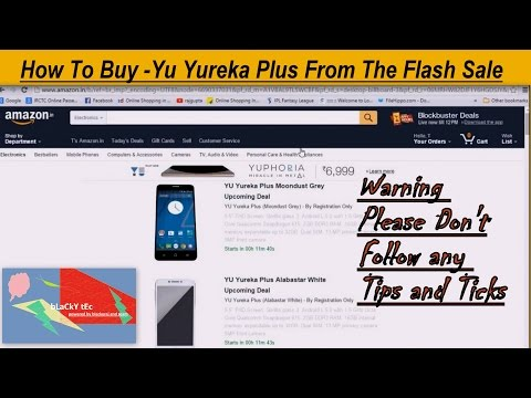 How to - Buy Yu Yureka Plus From Amazon Flash Sale|| Please Don't Follow any Tips and Tricks|
