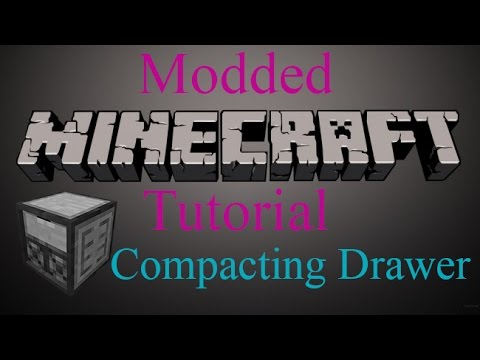 Modded Minecraft Tutorial - Compacting Drawer