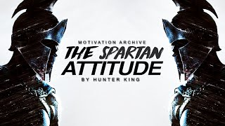 The Spartan Attitude (HEART OF A SPARTAN) Motivational Video