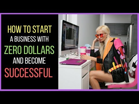 How To Start A Business With Zero Dollars And Become Successful!