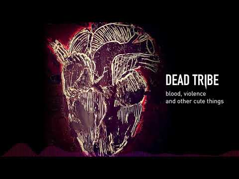 Dead Tribe - End of a Man (HD Audio)