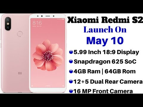 Xiaomi Redmi S2 Launch on May 10 | Expected Price, Specification and Detaile.