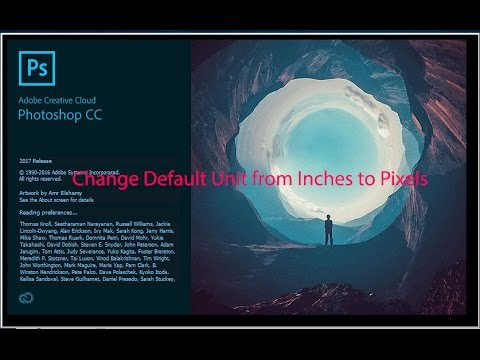 Photoshop : Change Default Unit from Inches to Pixels