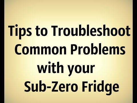 Tips to troubleshoot common problems with your Sub Zero Fridge
