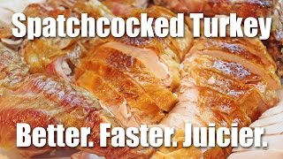 Spatchcocked Turkey Better Faster Juicier
