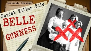 Belle Gunness - NEVER CAUGHT | SERIAL KILLER FILES #12