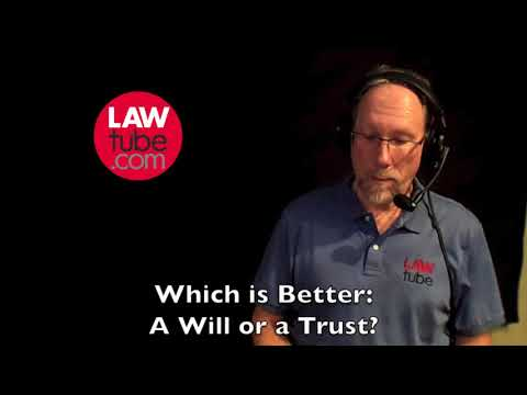 Which is better: A will or a living trust?
